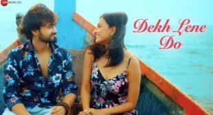 Dekh Lene Do Rishabh Srivastava Mp3 Song