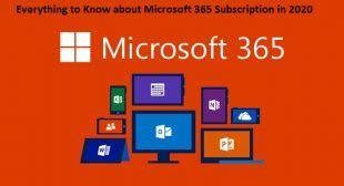 Everything to Know about Microsoft 365 Subscription in 2020 – Office Setup