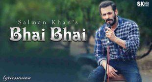 Bhai Bhai Lyrics in English – Salman Khan