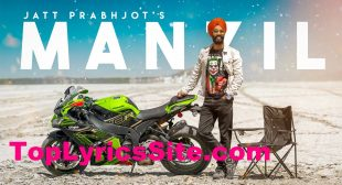 Manzil Lyrics – Jatt Prabhjot   Gurvansh Gujral – TopLyricsSite.com