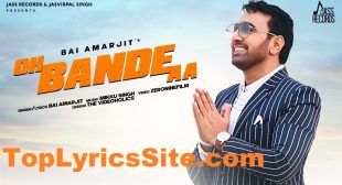 Oh Bande Aa Lyrics – Bai Amarjit – TopLyricsSite.com