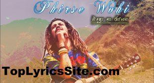 Phirse Wohi Lyrics – Hansraj Raghuwanshi – TopLyricsSite.com