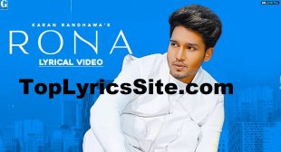 Rona Lyrics – Karan Randhawa – TopLyricsSite.com