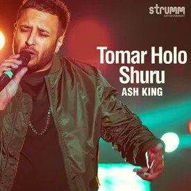 Tomar Holo Shuru Lyrics | Ash King