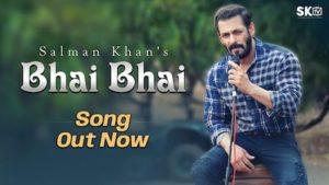 BHAI BHAI SONG BY SALMAN KHAN