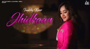 Jhidkaan Lyrics and Video