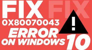 How to Fix 0x80070043 Error on Windows?
