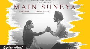 Main Suneya Song Lyrics By Ammy Virk | Sunny Vik | Raj | Bhushan Kumar