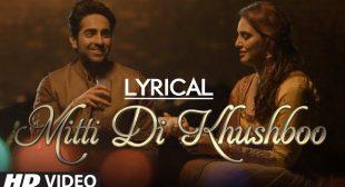 Ayushmann Khurrana | mitti di khushboo lyrics | Rochak Kohli