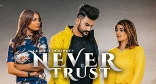 Never Trust Lyrics – Gurneet Dosanjh