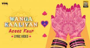 Wanga Kaaliyan lyrics – Asees Kaur