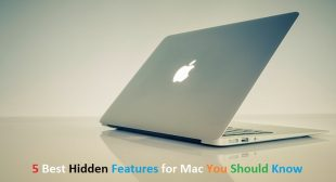 5 Best Hidden Features for Mac You Should Know