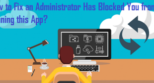 How to Fix an Administrator Has Blocked You from Running this App?