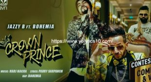 CROWN PRINCE Lyrics – Ft. Bohemia & Jazzy B