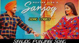 Sanjog Lyrics – Mehtab Virk   Sonia Mann