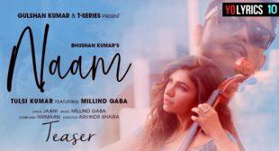 Naam Lyrics – Tulsi Kumar Ft. Millind Gaba | Jaani