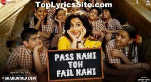 Pass Nahi Toh Fail Nahi Lyrics – Shakuntala Devi – TopLyricsSite.com