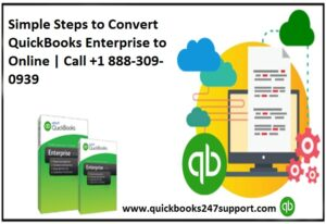 Simple Steps to Convert QuickBooks Enterprise to Online | Call +1 888-309-0939