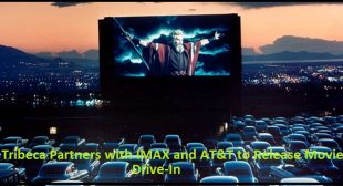 Tribeca Partners with IMAX and AT&T to Release Movie Drive-In