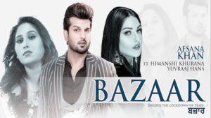 Bazaar Lyrics – Afsana Khan | Himanshi Khurana