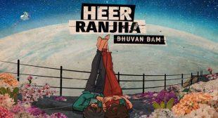 Heer Ranjha – Bhuvan Bam