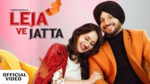 Leja Ve Jatta Lyrics – Inder Nagra